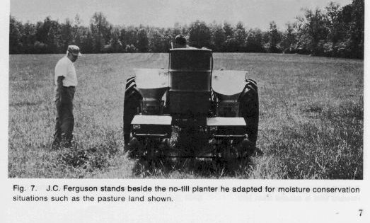 Photo. Ferguson stands beside the no-till planter he adapted for moisture conservation situations such as in the pasture land show.